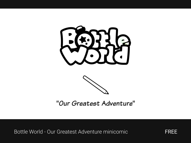 Bottle World - Our Greatest Adventure minicomic download